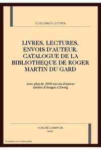Roger Martin du Gard - Livres, lectures, envois d'auteur - Catalogue de la Bibliothèque de Roger Martin du Gard.