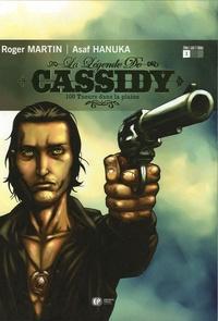 Roger Martin et Asaf Hanuka - La légende de Cassidy Tome 1 : 100 tueurs dans la plaine.
