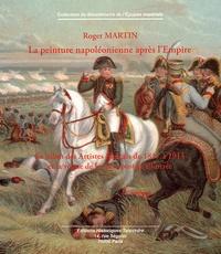 Roger Martin - La peinture napoléonienne après l'Empire - Le salon des artistes français de 1817 à 1914 et la vogue de la carte postale illustrée.