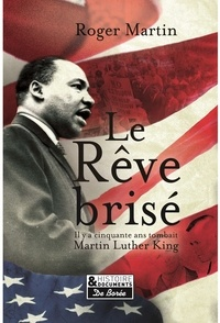 Roger Martin - Le rêve brisé - L'assassinat de Martin Luther King.
