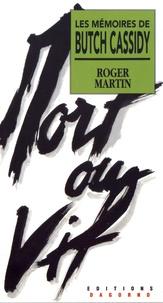 Roger Martin - Les mémoires de Butch Cassidy.