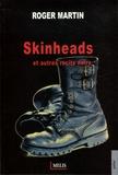 Roger Martin - Skinheads - Et autres récits noirs.
