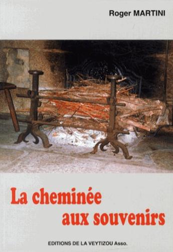 Roger Martini - La cheminée aux souvenirs.