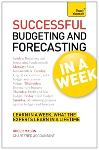 Roger Mason - Successful Budgeting and Forecasting in a Week: Teach Yourself.