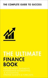 Roger Mason - The Ultimate Finance Book - Master Profit Statements, Understand Bookkeeping & Accounting, Prepare Budgets & Forecasts.