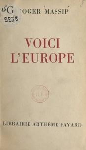 Roger Massip - Voici l'Europe.