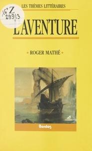 Roger Mathé - L'aventure.
