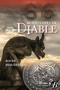 Roger Maudhuy - 66 histoires de diable.