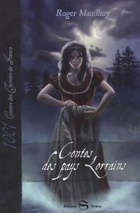 Roger Maudhuy - Contes des pays lorrains.