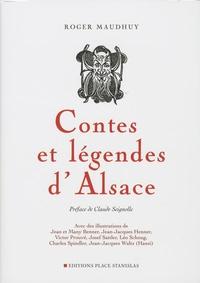 Roger Maudhuy - Contes et légendes d'Alsace.
