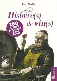 Roger Maudhuy - Histoire(s) de vin(s) - 100 contes & légendes de nos régions.