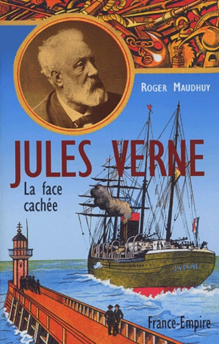 Roger Maudhuy - Jules Verne - La face cachée.