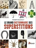 Roger Maudhuy - Le grand dictionnaire des superstitions.