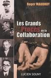Roger Maudhuy - Les Grands Procès de la Collaboration.