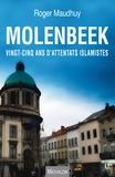 Roger Maudhuy - Molenbeek - Vingt-cinq ans d'attentats islamistes.