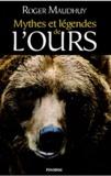 Roger Maudhuy - Mythes et légendes de l'ours.