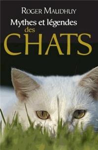 Roger Maudhuy - Mythes et légendes du chat.