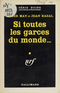 Roger May et Jean Bazal - Si toutes les garces du monde....