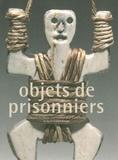 Roger Mayou - Objets de prisonniers - Collection du Musée international de la Croix-Rouge et du Croissant-Rouge.