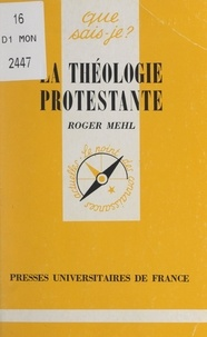 Roger Mehl - La théologie protestante.
