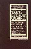 Roger Merle et André Vitu - Traité de droit criminel - Tome 1, Problèmes généraux de la science criminelle, droit pénal général.