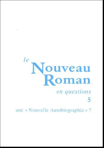Roger-Michel Allemand et Christian Milat - Le Nouveau Roman en questions - Tome 5, Une nouvelle autobiographie.