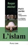 Roger Michel - L'Islam - Petit guide pour comprendre la religion musulmane.