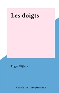 Roger Mijéma - Les doigts.
