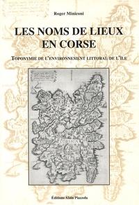 Roger Miniconi - Les noms de lieux en Corse - Toponymie de l'environnement littoral de l'île.
