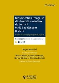 Roger Misès et Michel Botbol - Classification française des troubles mentaux de l'enfant et de l'adolescent R-2020 - Classification psychopathologique et développementale CIM 10.