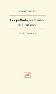 Roger Misès - Les pathologies limites de l'enfance - Etude clinique et psychopathologique.