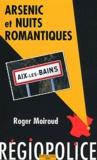 Roger Moiroud - Arsenic et nuits romantiques - Une enquête du commissaire Féra.