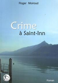Roger Moiroud - Crime à Saint-Inn.