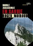 Roger Moiroud - Double assassinat en Savoie - Les enquêtes du commissariat Fera.