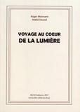 Roger Monnami et Maïté Decool - Voyage au coeur de la lumière.