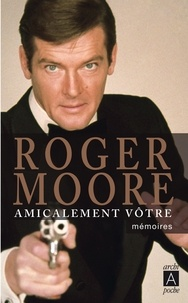 Roger Moore - Amicalement vôtre.