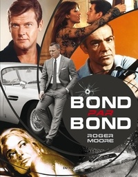 Roger Moore - Bond par Bond.