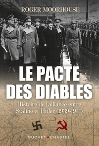 Roger Moorhouse - Le pacte des diables - Histoire de l'alliance entre Staline et Hitler (1939-1941).