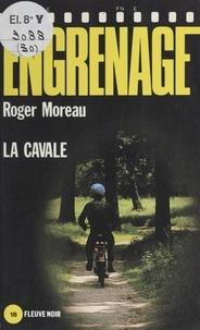 Roger Moreau - Engrenage : La Cavale.