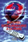 Roger Morneau - Réponses extraordinaires à la prière.