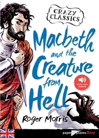 Euan Cook et Roger Morris - Macbeth and the Creature from Hell - Ebook.