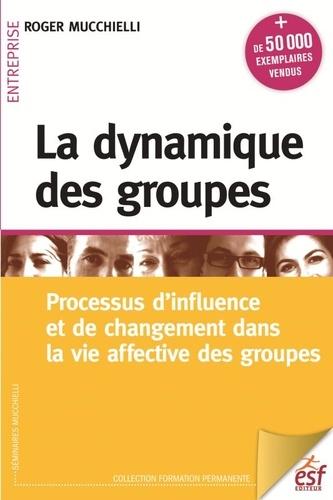 Roger Mucchielli - La dynamique des groupes.