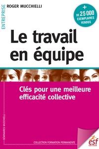 Le travail en équipe - Clés pour une meilleure efficacité collective.pdf