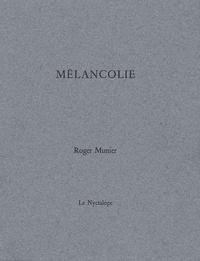 Roger Munier - Mélancolie.