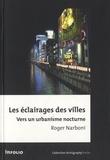 Roger Narboni - Les éclairages des villes - Vers un urbanisme nocturne.