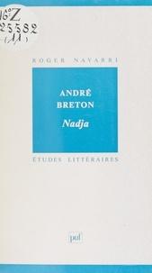 Roger Navarri et Daniel Couty - André Breton, Nadja.