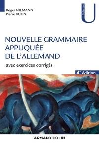 Roger Niemann et Pierre Kuhn - Nouvelle grammaire appliquée de l'allemand - Avec exercices corrigés.