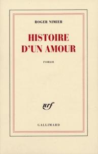 Roger Nimier - Histoire d'un amour.