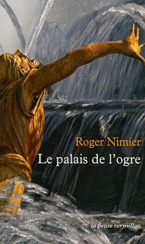 Roger Nimier - Le palais de l'ogre - Suivi de Histoire d'une reine morte.