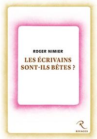 Roger Nimier - Les écrivains sont-ils bêtes ?.